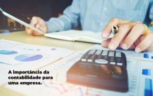 A Importancia Da Contabilidade Para Uma Empresa 1 Blog Parecer Contabilidade - Contabilidade em Mogi das Cruzes - SP | Objetivo